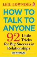 How to Talk to Anyone: Edisi Bahasa Melayu(L150,G50,G60)