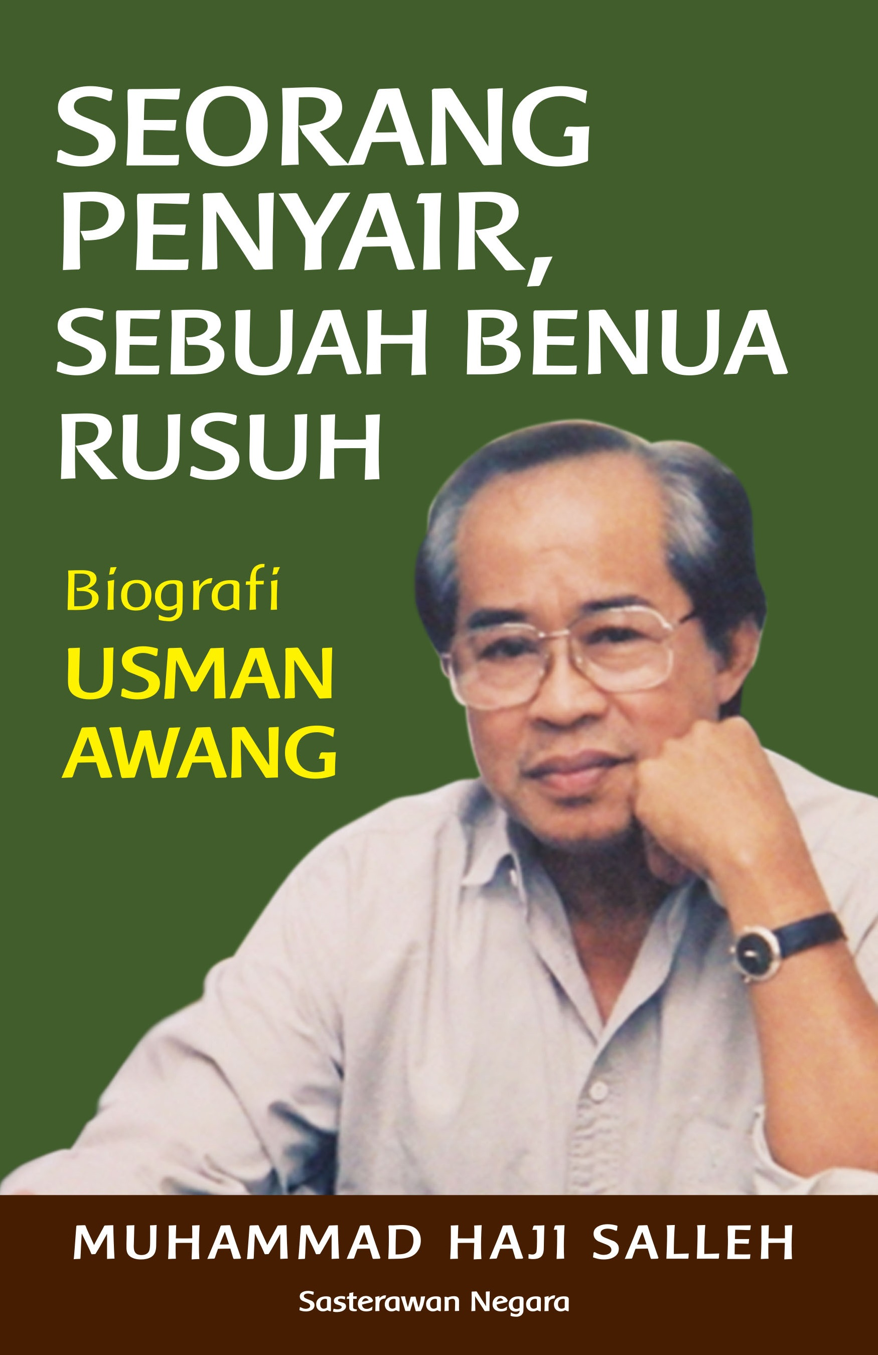 Seorang Penyair Sebuah Benua Rusuh Biografi Usman Awang