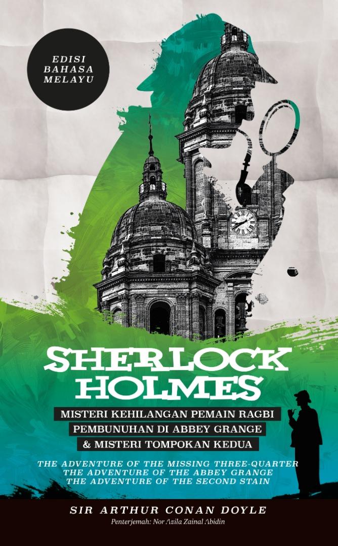 Sherlock Holmes: Misteri Kehilangan Pemain Ragbi, Pembunuhan di Abbey Grange & Misteri Tompokan Kedua - Edisi Bahasa Melayu(L171,G47)
