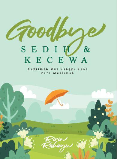 Goodbye Sedih dan Kecewa
