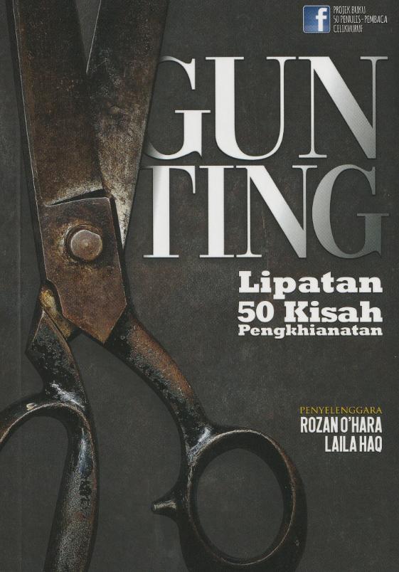 GUNTING :Lipatan 50 Kisah Pengkhianatan #(L8)