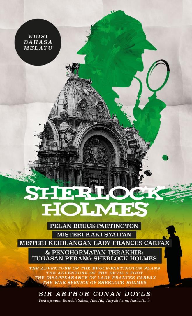 Sherlock Holmes: Pelan Bruce-Partington, Misteri Kaki Syaitan, Misteri Kehilangan Lady Frances Carfax & Penghormatan Terakhir: Tugasan Perang Sherlock Holmes - Edisi Bahasa Melayu(L202,G20)