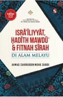 Israiliyyat, Hadith Mawdu & Fitnah Sirah Di Alam Melayu