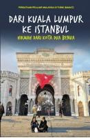 dari Kuala Lumpur Ke Istanbul: Hikmah Dari Kota Dua Benua #