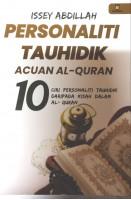 Personaliti Tauhidik Acuan Al-quran:10 Ciri Personaliti Tauhidik Daripada Kisah Dalam Al-quran  #