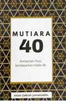 Mutiara 40 Kumpulan Puisi Berdasarkan Hadis 40 #