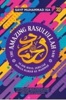 The Amazing Rasulullah Saw #1 - Sejak Masa Jahiliah Hingga Hijrah Ke Madinah