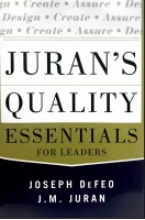 Juran's Quality Essentials For Leaders