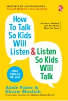 How To Talk So Kids Will Listen & Listen So Kids Will Talk - Edisi Bahasa Melayu (M13,G12)
