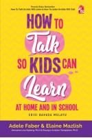 How to Talk So Kids Can Learn at Home and in School: Edisi Bahasa Melayu (M15,S58,G13)