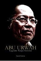 Abu Urwah: Legenda Tanpa Sorotan #