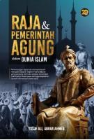 Raja & Pemerintahan Agung Dalam Dunia Islam