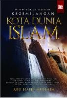 Membongkar Sejarah Kegemilangan Kota Dunia Islam #