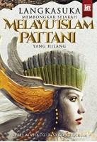 Langkasuka: Membongkar Sejarah Melayu Islam Pattani Yang Hilang  #