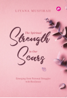 The Spiritual Strength In Our Scars #