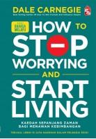 How To Stop Worrying And Start Living - Edisi Bahasa Melayu