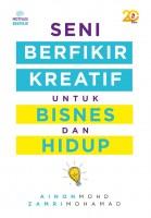 Seni Berfikir Kreatif Untuk Bisnes Dan Hidup