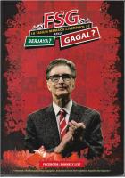 Fsg: 10 Tahun Memacu Liverpool Fc Berjaya? Atau Gagal? #