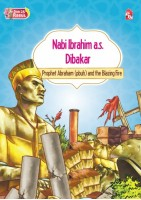 Siri 25 Rasul - Nabi Ibrahim A.s. Dibakar / Prophet Abraham  And The Blazing Fire