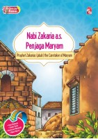 Siri 25 Rasul - Nabi Zakaria A.s. Penjaga Maryam / Prophet Zakarias , The Carataker Of Maryam
