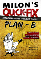 Milon's Quick-fix Instant Lesson Plans For English Teachers Plan-b