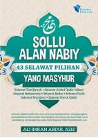 Sollu Alan Nabiy 43 Selawat Pilihan Yang Masyhur #