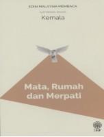 Mata, Rumah Dan Merpati : Sasterawan Negara Kemala - Edisi Malaysia Membaca