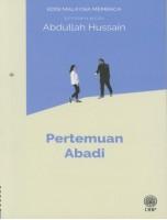 Pertemuan Abadi: Sasterawan Negara Abdullah Hussain - Edisi Malaysia Membaca