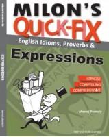 Milon's Quick-fix English Idioms, Proverbs & Expressions