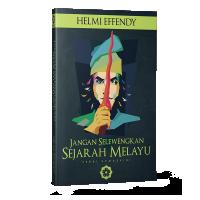 Jangan Selewengkan Sejarah Melayu