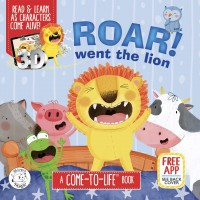 Roar! Went The Lion: A Come-to-life Book