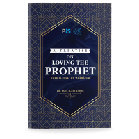 A Treatise On Loving The Prophet #