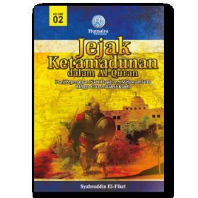 Jejak Ketamadunan dalam Al-Quran vol 2 (HUMAIRA)