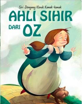 Siri Dongeng Klasik Kanak-kanak: Ahli Sihir Dari Oz #