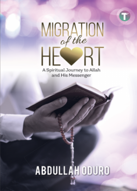 Migration Of The Heart: A Spiritual Journey To Allah And His Messenger
