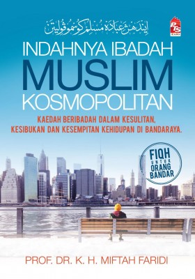 Indahnya Ibadah Muslim Kosmopolitan