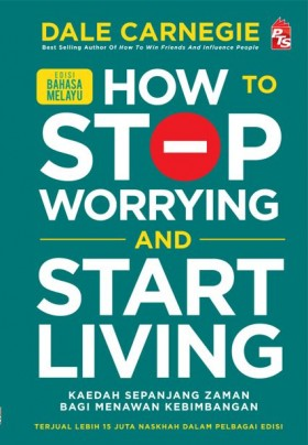 How to Stop Worrying and Start Living - Edisi Bahasa Melayu (L223, SR)