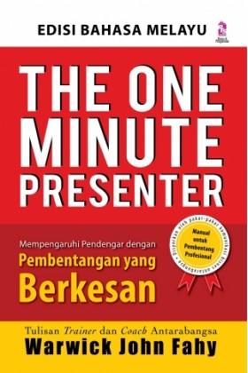 The One Minute Presenter (Edisi Bahasa Melayu)
