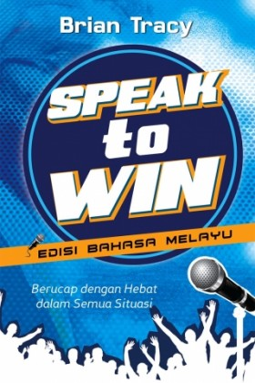 Speak To Win (Edisi Bahasa Melayu)