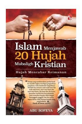 Islam Menjawab 20 Hujah Mubaligh Kristian