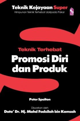 Teknik Terhebat Promosi Diri dan Produk