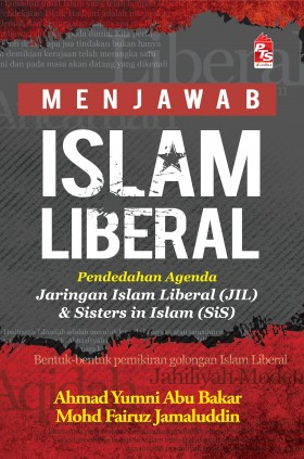 Menjawab Islam Liberal : Pendedahan Agenda Jaringan Islam Liberal (JIL) & Sisters In Islam (SiS)