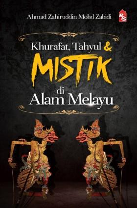 Khurafat, Tahyul & Mistik Di Alam Melayu