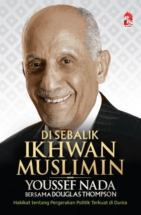 Di Sebalik Ikhwan Muslimin : Youssef Nada Bersama Douglas Thompson
