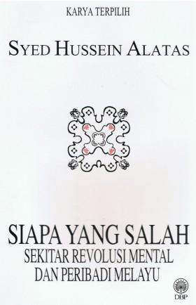 Siapa Yang Salah: Sekitar Revolusi Mental dan Peribadi Melayu (DBP)