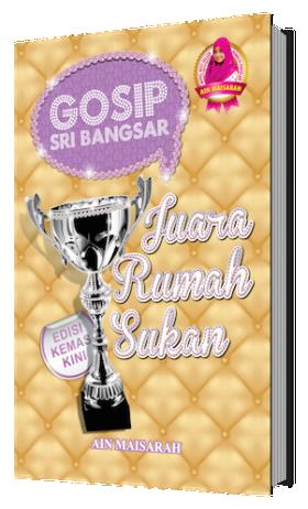 Gosip Sri Bangsar: Juara Rumah Sukan (Edisi Kemas Kini)