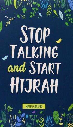 Stop Talking And Start Hijrah #